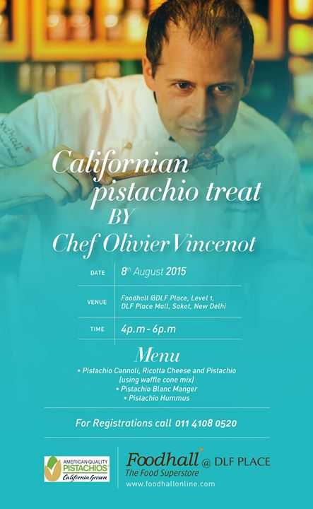 From Pistachio Hummus to Blanc Manger, come and join us for  a Californian Pistachio Treat with our Corporate Chef Oliver Vincenot on the 8th of August exclusively at Foodhall DLF PLACE, SAKET! For registrations call: 01141080520