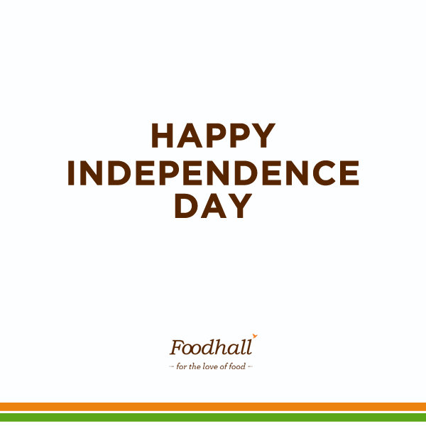May this weekend be healthier than any other! Foodhall would like to wish everyone a Happy Independence Day!