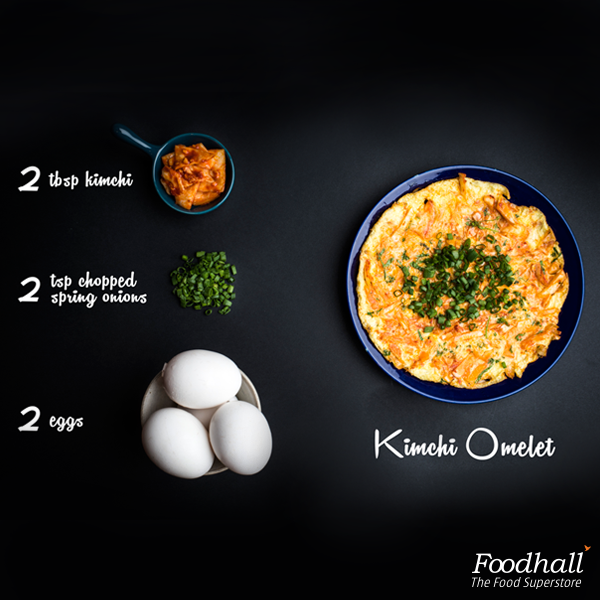 Start your mornings with a burst of flavors! Give your regular omelet a Korean twist by adding 2 tbsp kimchi and 2 tsp chopped spring onion.