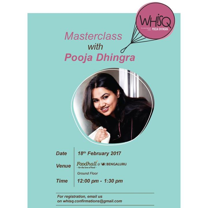 Calling all bakers! Chef Pooja Dhingra is coming to Foodhall@VR Bengaluru to host a baking masterclass this weekend. Register today to learn baking tips & tricks. Book your seat by e-mailing us at whisq.confirmations@gmail.com.