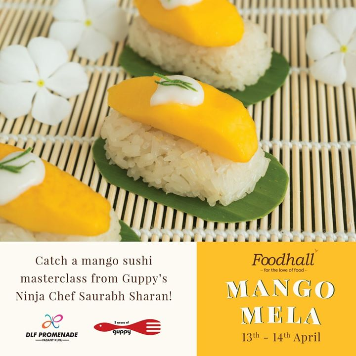 Learn how to put together a drool-worthy, sweet take on a savoury favourite with @guppydelhi's Ninja Chef Saurabh Sharan's mango sushi masterclass this Sunday at 5pm at Delhi's first mango festival! Join us for Foodhall's Mango Mela, a paradise for mango lovers where you can also feast on mango desserts and take home mangoes from India and around the world, 13th-14th April at DLF Promenade.  #Foodhallindia #Fortheloveoffood #Mangomela #Mango #Fresh #Healthy #Fruit  DLF Promenade