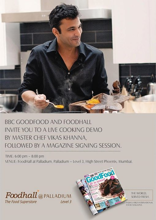 Ready for the BBC Good Food Magazine launch with Chef Vikas Khanna @ Foodhall, Palladium? Drop by between 6 - 8pm to meet the host of MasterChef India!