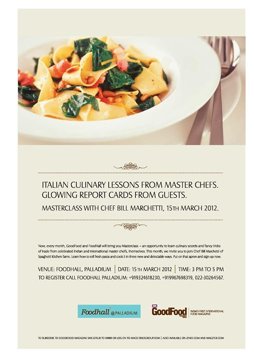 Italian culinary classes by Chef Bill Marcheti Foodhall India - 15th March. HURRY limited seats