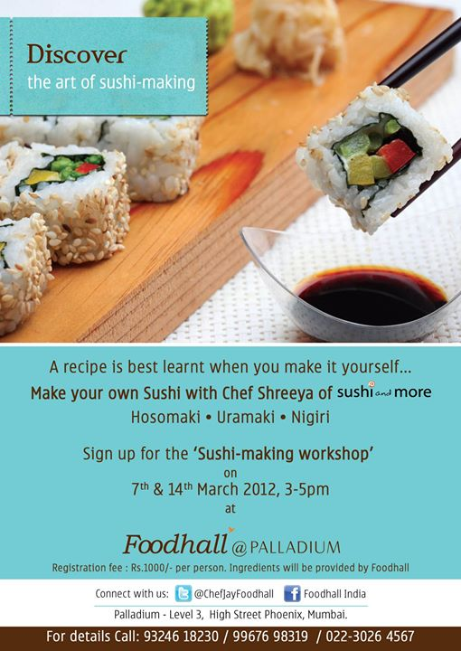 Hosomaki, Uramaki, Temaki, Nigeri, Gundan, Chirashi... learn about 7-8 varieties of sushi....  Another opportunity...for those who missed it! Sign up fro the Sushi workshop on 14th March 2012.