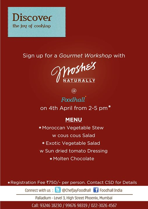 Sign up for a Gourmet workshop with Moshe's on 4th April, Foodhall India  High Street Phoenix Reserve your spot now...