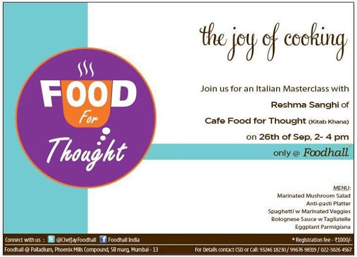 Menu for Italian masterclass: marinated mushroom salad, antipasti platter, bolognese sauce w tagliatelle, egg plant parmigiana, spaghetti w marinated veggies. For food for thought on the 26th Sep. call 9324618230 Foodhall India High Street Phoenix