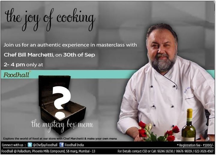Join in for the Masterclass with Chef Bill Marchetti, as he cooks from the foodhall mystery box on 30-Sep Foodhall India High Street Phoenix.
