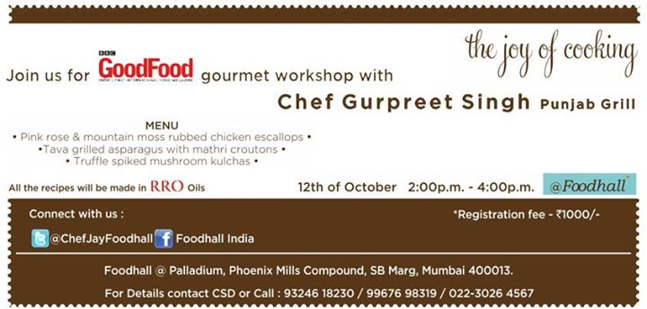 Join us for the GoodFood gourmet workshop with Chef Gurpreet Singh at Foodhall India