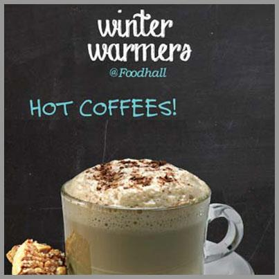 Choose from Robusta, Kona and Arabica blends at Foodhall and please warm yourself with a hot cup of coffee.