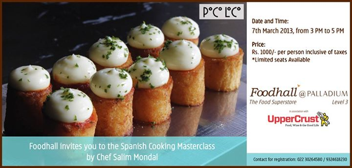 We are excited about the Spanish Masterclass with Chef Salim Mondal, Executive Chef of Poco Loco on March 7, 2013 at 3pm at the Foodhall premises in Palladium, Mumbai. Are you too? :D