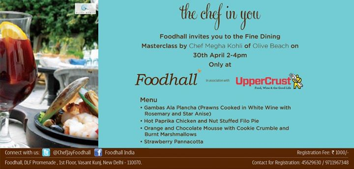 Masterclass comes to Foodhall @DLF Promenade! All you amateur chefs and food lovers in Delhi have reason to rejoice as Chef Megha Kohli of Olive Beach cooks all dishes Fine Dining for you. Learn, taste, cook, devour! For registrations, call +91 97119 67348