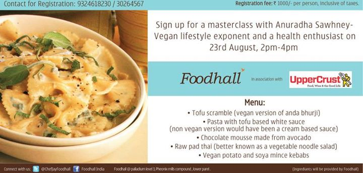 Foodhall brings you a #Masterclass by Anuradha Sawhney, a health enthusiast and vegan lifestyle exponent on 23rd August. Learn to make tasty and delicious vegan pasta, kebabs and even raw pad thai salad! #Mumbai