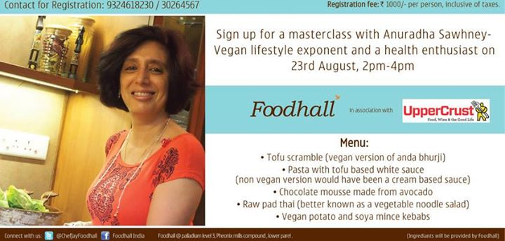 Register for the vegan #Masterclass by Anuradha Sawhney at Foodhall #Mumbai. Learn how to make appetizers, mains and desserts even.