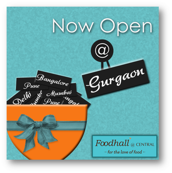 Gurgaon folks! We have great news for you. Foodhall is now in your city. Woot! Woot!