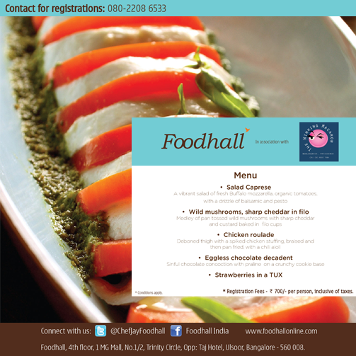 Sign up for Foodhall's Masterclass and gourmet it up with Chef Tanmoy Savardekar on 11th January 2014!