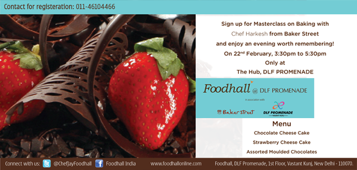 Foodhall brings to #Delhi an amazing #baking #Masterclass with Chef Harkesh of Baker Street today 3.30pm onwards!