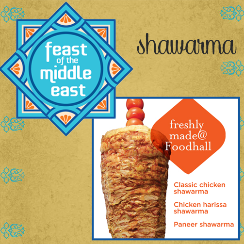 Visit Foodhall, shop and feast on delish chicken shawarma on-the-go!