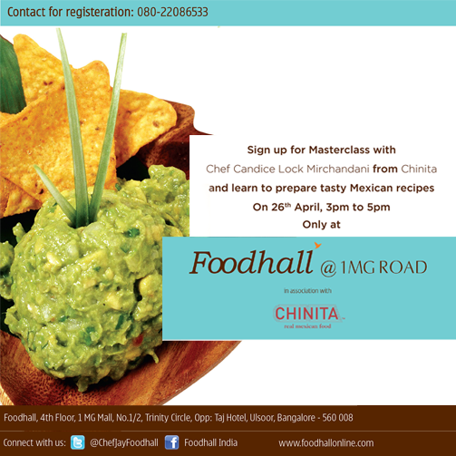 Hola #Bangalore! You must attend Mexican #Masterclass by Chef Candice Lock Mirchandani. It is gonna be a massive feast!