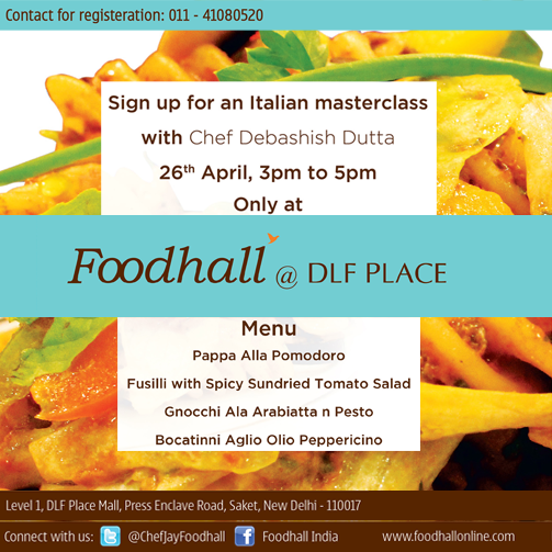 #Delhi! Block the date. 26th April. Italian food #Masterclass by Chef Debashish Dutta. #Delhi, be there!