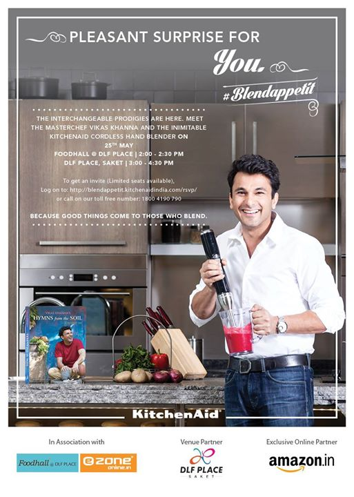 Masterchef Vikas Khanna will be seen exclusively at FoodHall @ DLF Place with the inimitable Kitchen-aid Cordless Hand Blender on 25th May at 2pm.