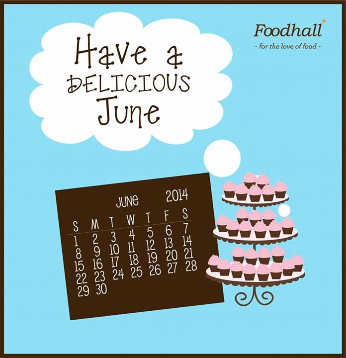 Foodhall wishes you an Appetising,  Aromatic, Delectable and Delicious June!