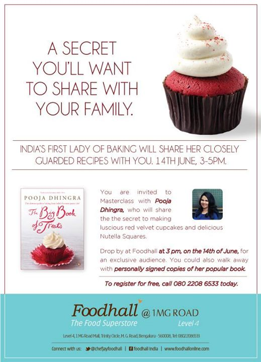 For all the Lovely People in Bangalore, Here's a Special Master Class from Pooja Dhingra, India's first lady of Baking!  Mark your calendars for 14th June, 3:00-5:00 pm and if you are lucky enough, you could walk away with a personally signed copy of her popular book!  Who all are joining us?