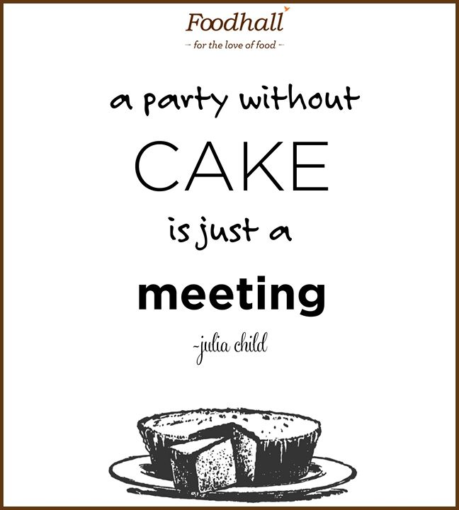 Cake is indispensable for a party!