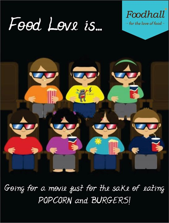 Bad movie? Food shall be thy saviour.  #FoodLove   Do you love food too? Tell us what #FoodLoveIs to you :)