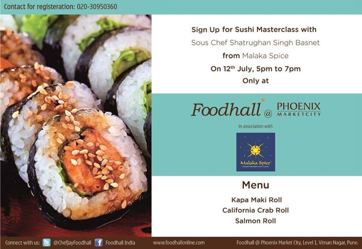 Learn the art of sushi from Sous Chef Shatrugan Singh Basnet from Malaka Spice in a special master class only at Foodhall in Phoenix Marketcity, Pune.  Hope to see you there from 5-7pm on 12th July.  For registration, contact 020-30950360