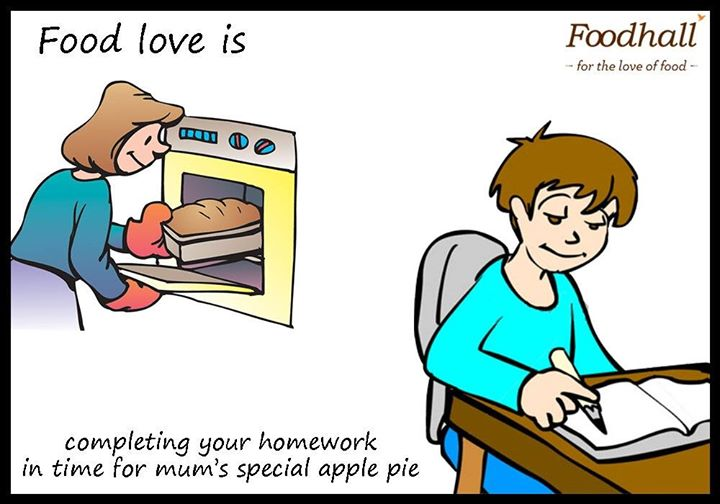 Mom's warm apple pie has miraculous powers! It can even make you complete your homework before time. Tell us what #FoodLoveIs to you :)