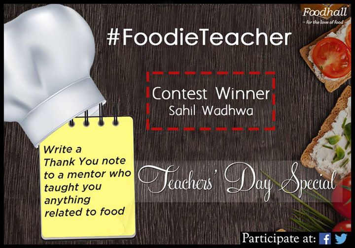 The result of the #FoodieTeacher contest is here! Congratulations to our winner Sahil Wadhwa and a big thank you to all the participants for their wonderful entries.