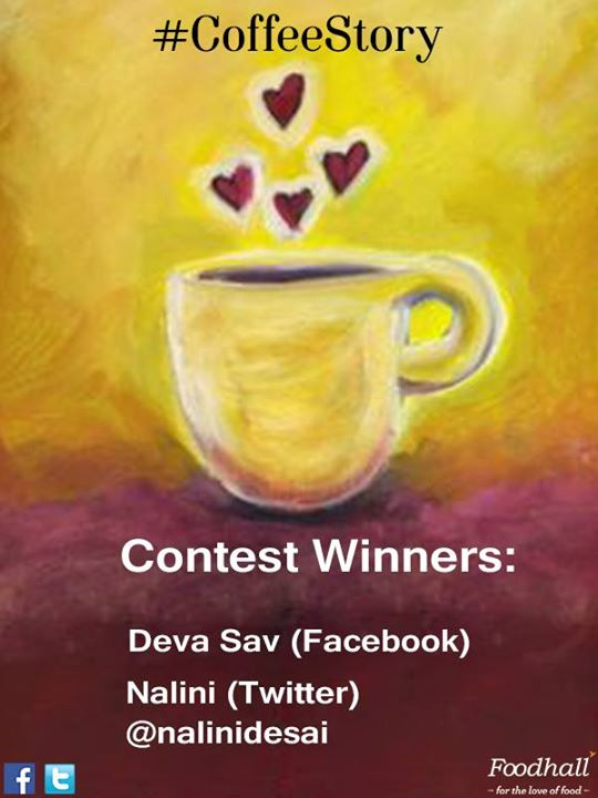 The winners of our #CoffeeStory contest are: Deva Sav and Nalini. Congratulations to the winners and a big thank you to all those who participated!
