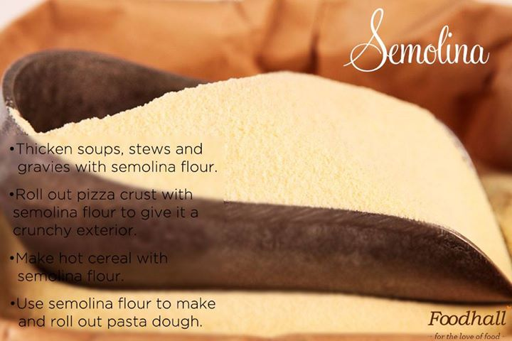 Semolina- The go-to choice for an appetizing meal with its comforting texture and taste
