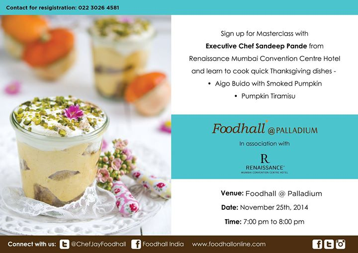 Are you up for the masterclass with Executive Chef Sandeep Pande this evening? Learn to cook some special Thanksgiving dishes at Foodhall in Palladium. See you at 7pm!