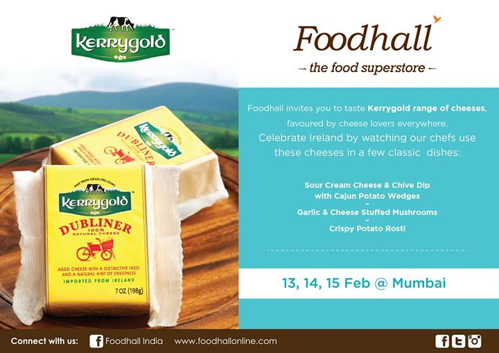 Come taste a range of fine Irish Specialty cheese by Kerrygold at Foodhall @ The Palladium, High Street Phoenix, Mumbai.  Indulge in your love for cheese as our chefs display an array of classic dishes!