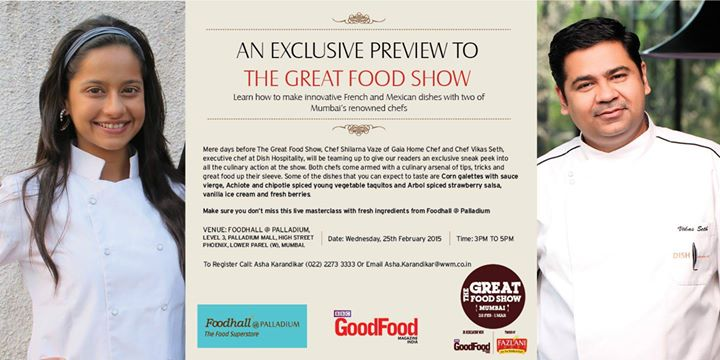 Excited for The Great Food Show?  How about an exclusive preview with Chef Shilarna Vaze of Gaiä Home Chef & Chef Vikas Seth exhibiting French & Mexican food!  Join us at Foodhall @ Palladium, Lower Parel today at 3pm   #thegreatfoodshow #GaiaHomeChef