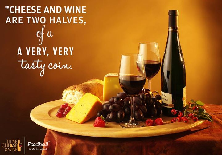 A quote fit for any unbiased Cheese and Wine lover !!