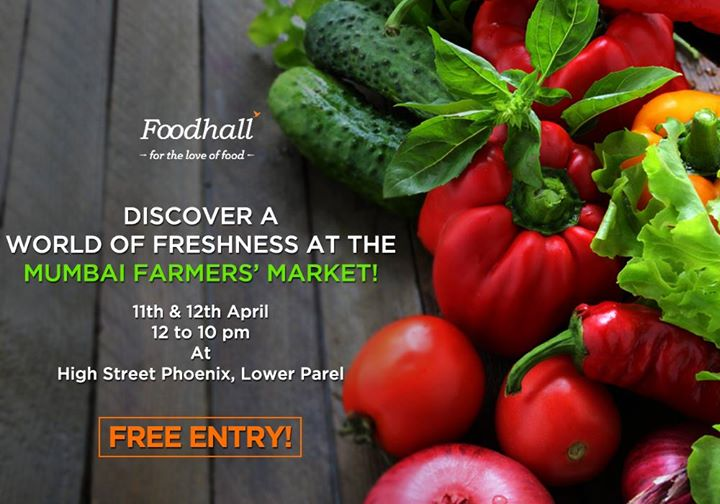 Come join us for Mumbai Farmers' Market by Karen Anand @ High Street Phoenix Revive your palette with healthy, fresh gourmet produce!