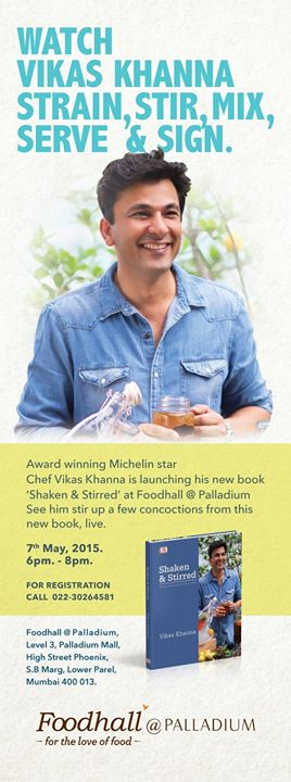Witness Michelin Star Chef Vikas Khanna Strain, Stir, Mix and serve up a few concoctions at the launch of his new Book Shaken & Stirred, Live at Foodhall @ Palladium Mumbai!  Come, join us for an exclusive book signing on the 7th of May between 6 PM - 8 PM.   Register today: 022- 30264581
