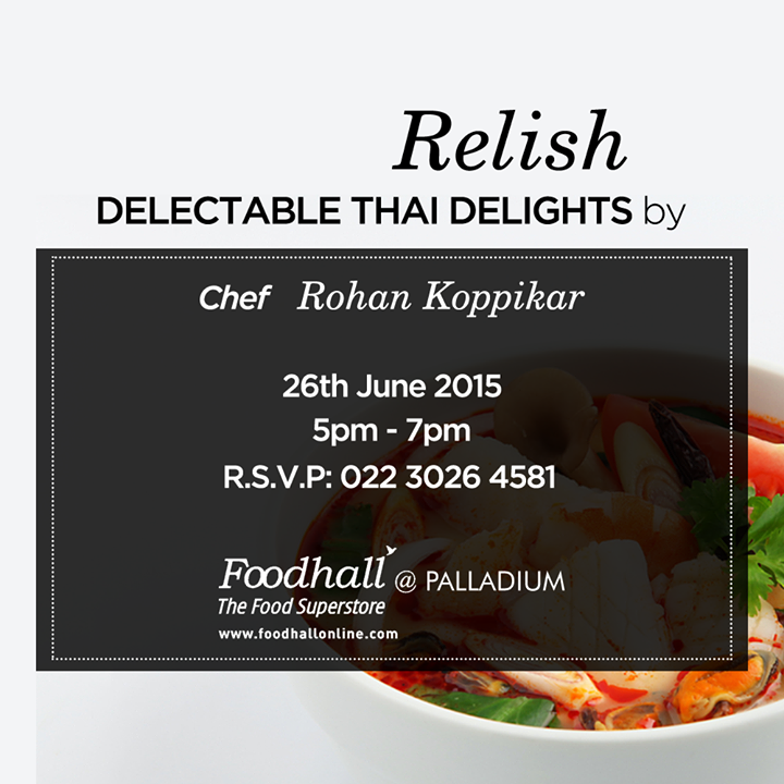 Join us for a masterclass with Chef Rohan and learn how to cook a variety of Thai delectables at Foodhall @ Palladium Mumbai on 26th June.  To register, contact: 022 3026 4581