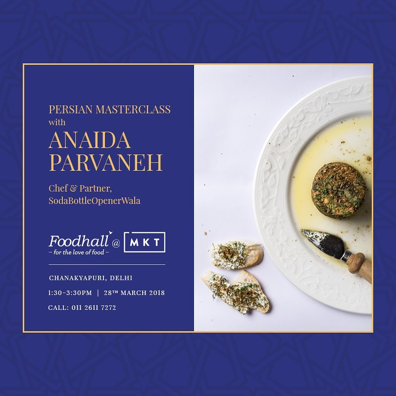 Join Anaida Parvaneh - 90's pop singer and now a chef on 28th March from 1:30 pm - 3:30 pm at Chanakyapuri and master the art of cooking  Persian Cuisine - one of the most mouth-watering cuisines of the world.
