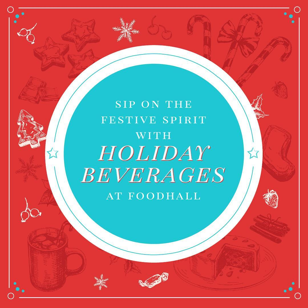 Foodhall,  HolidayBeverages, Beverages, December, ChristmasSpecials, Favourites, MustTry, FestiveCheer, Happiness, Celebrations, Traditions, Classic