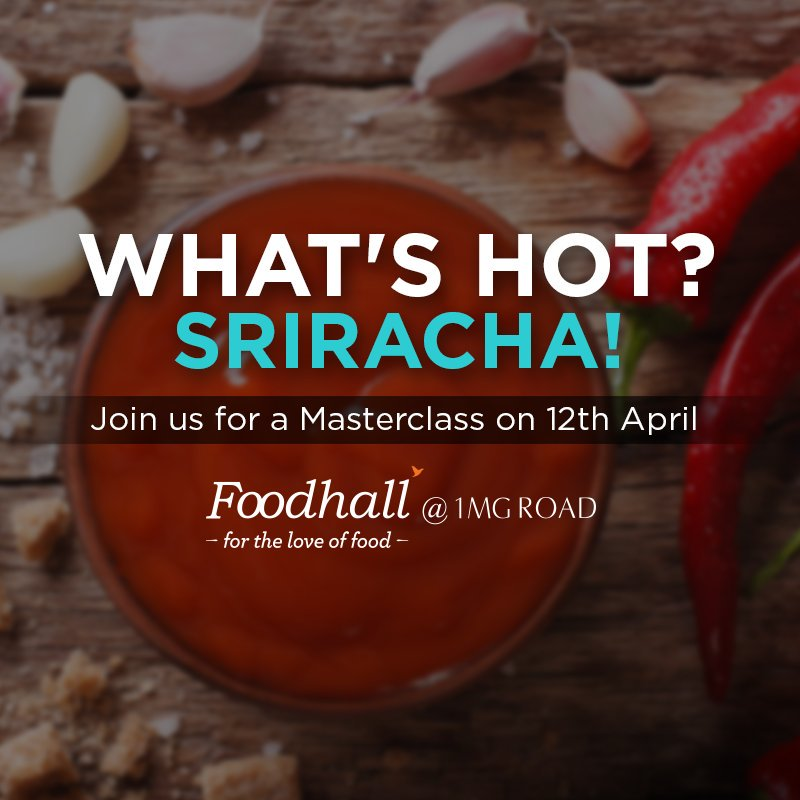 Master 'all-things-sriracha' in an exclusive masterclass on 12th April at Foodhall @ 1 MG Road, Bengaluru. Know more:https://t.co/G9Awa1co4O https://t.co/fpWhSoUyop